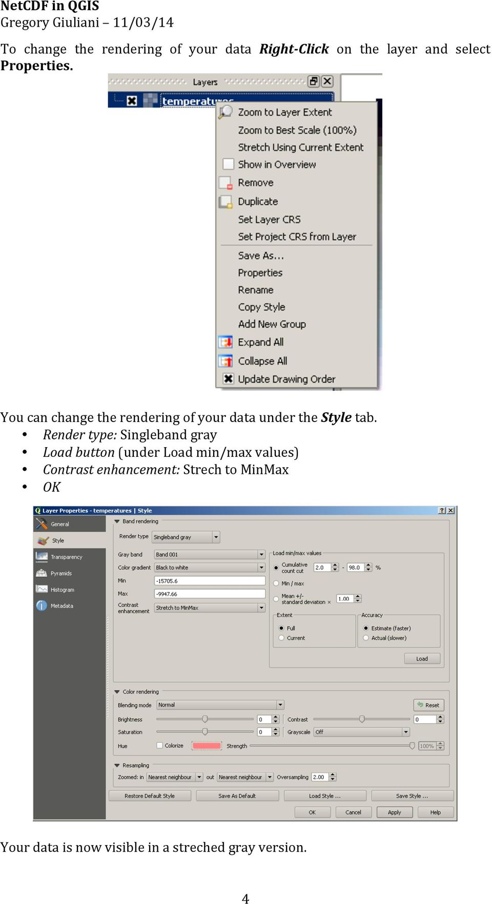 Render type: Singleband gray Load button (under Load min/max values) Contrast