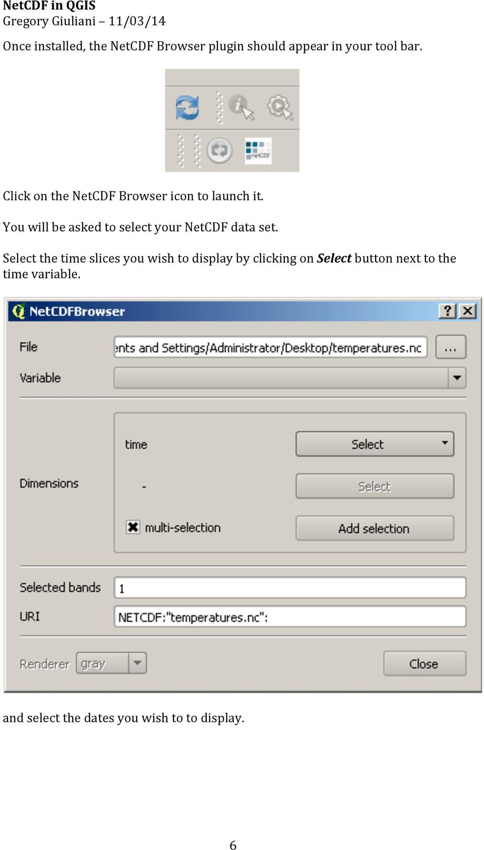 You will be asked to select your NetCDF data set.