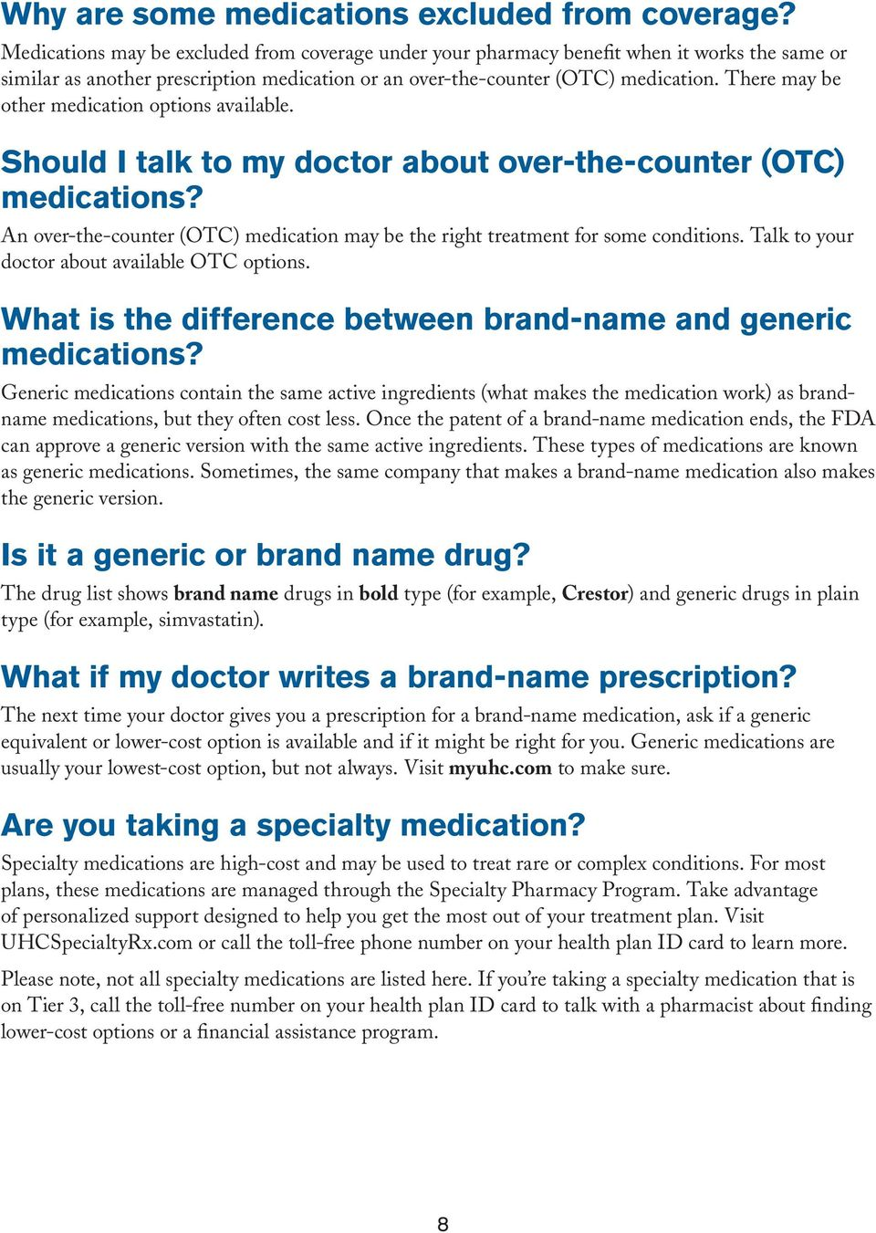 There may be other medication options available. Should I talk to my doctor about over-the-counter (OTC) medications?