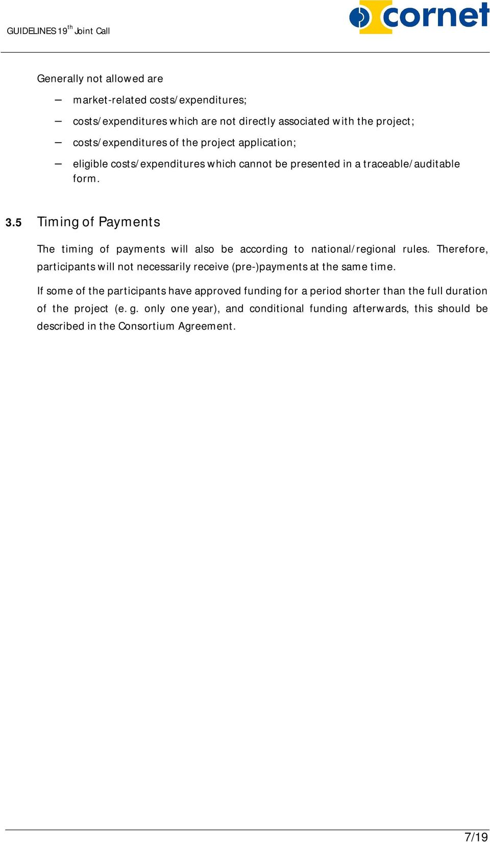 5 Timing of Payments The timing of payments will also be according to national/regional rules.
