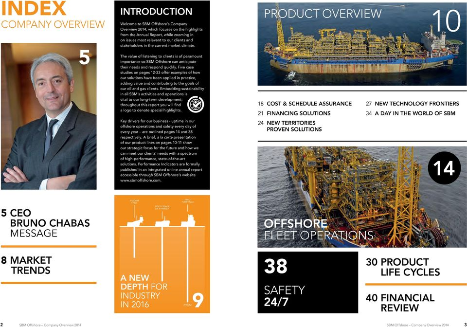Five case studies on pages 12-33 offer examples of how our solutions have been applied in practice, adding value and contributing to the goals of our oil and gas clients.