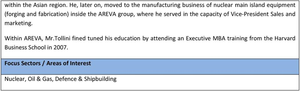 fabrication) inside the AREVA group, where he served in the capacity of Vice-President Sales and