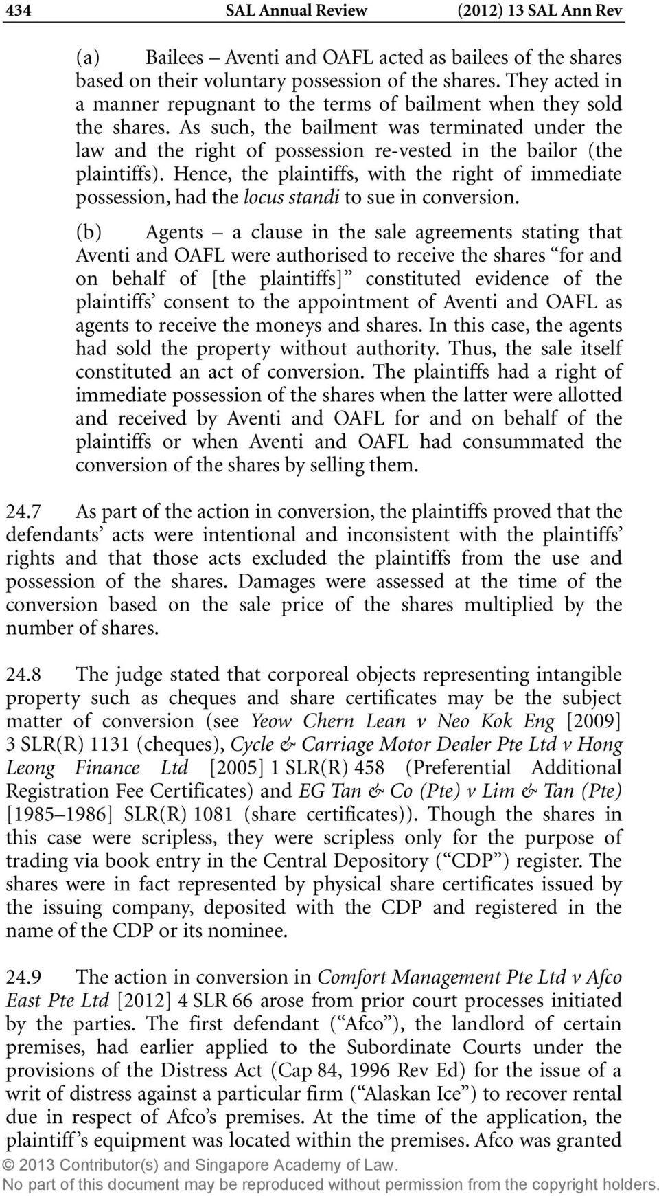 As such, the bailment was terminated under the law and the right of possession re-vested in the bailor (the plaintiffs).