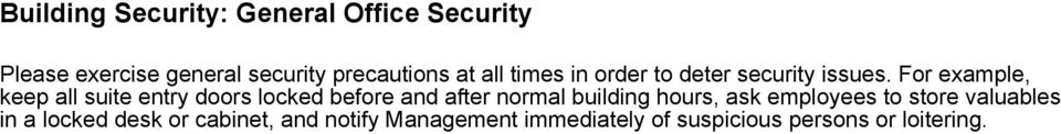For example, keep all suite entry doors locked before and after normal building hours,