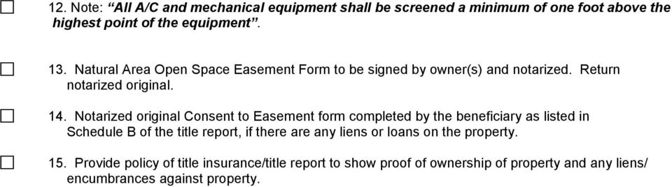 Notarized original Consent to Easement form completed by the beneficiary as listed in Schedule B of the title report, if there are any