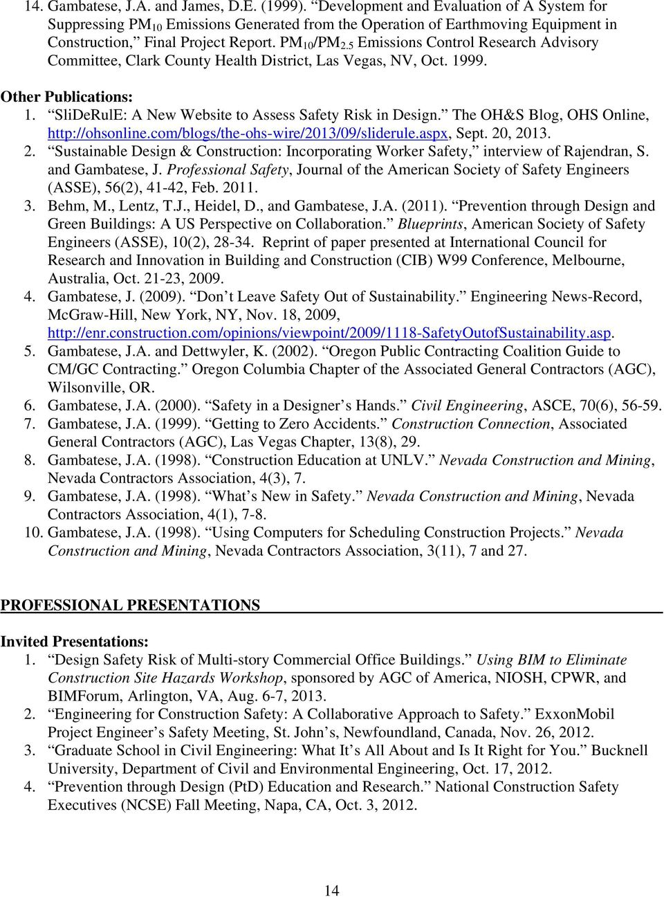 5 Emissions Control Research Advisory Committee, Clark County Health District, Las Vegas, NV, Oct. 1999. Other Publications: 1. SliDeRulE: A New Website to Assess Safety Risk in Design.