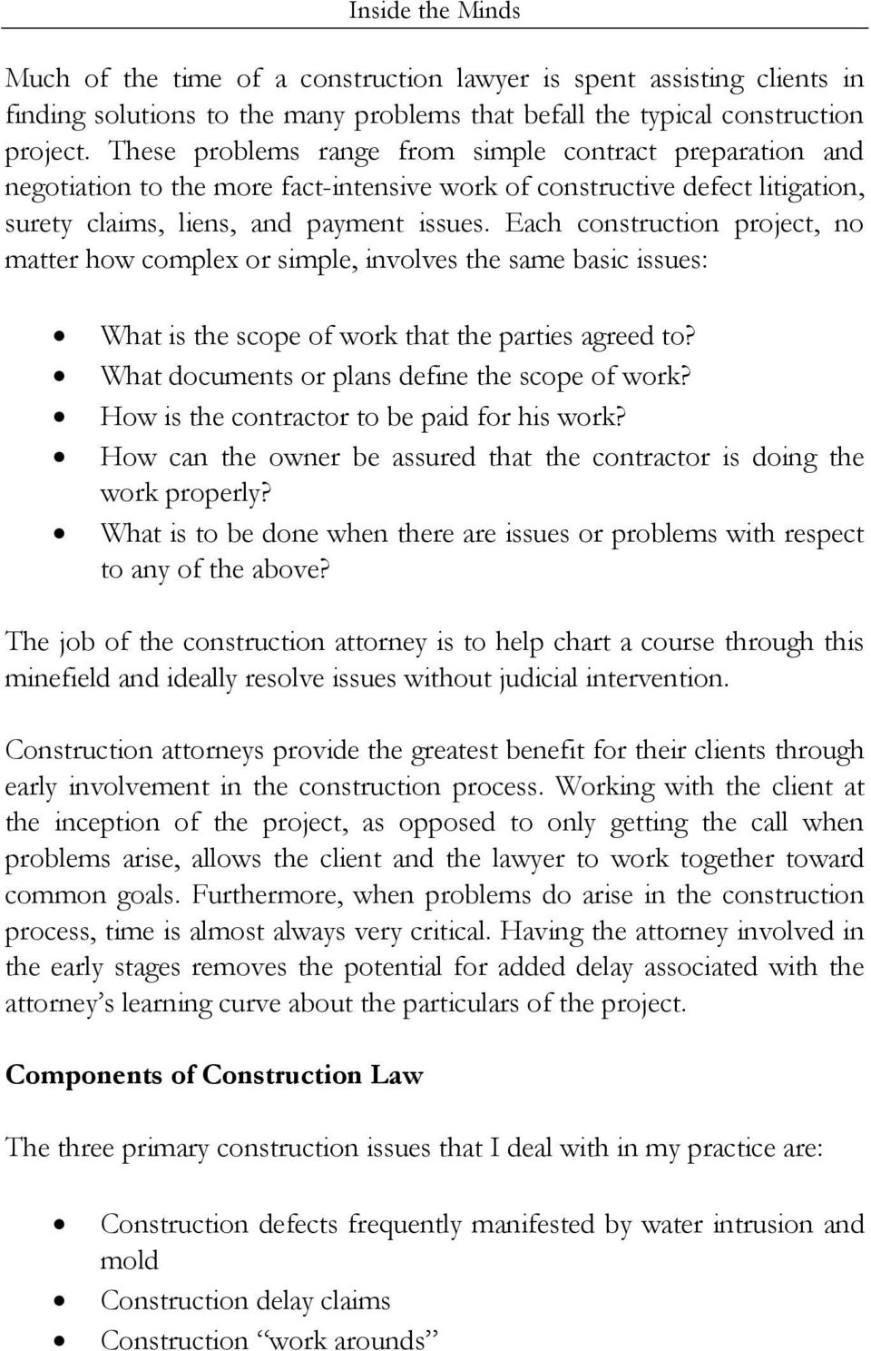 Each construction project, no matter how complex or simple, involves the same basic issues: What is the scope of work that the parties agreed to? What documents or plans define the scope of work?