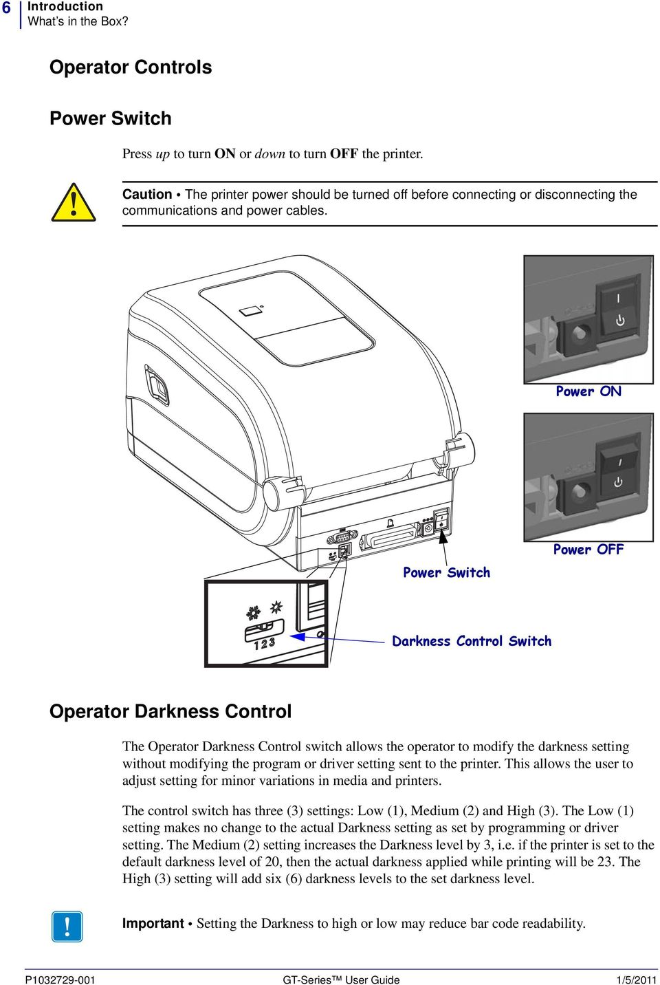 Power ON Power Switch Power OFF Darkness Control Switch Operator Darkness Control The Operator Darkness Control switch allows the operator to modify the darkness setting without modifying the program