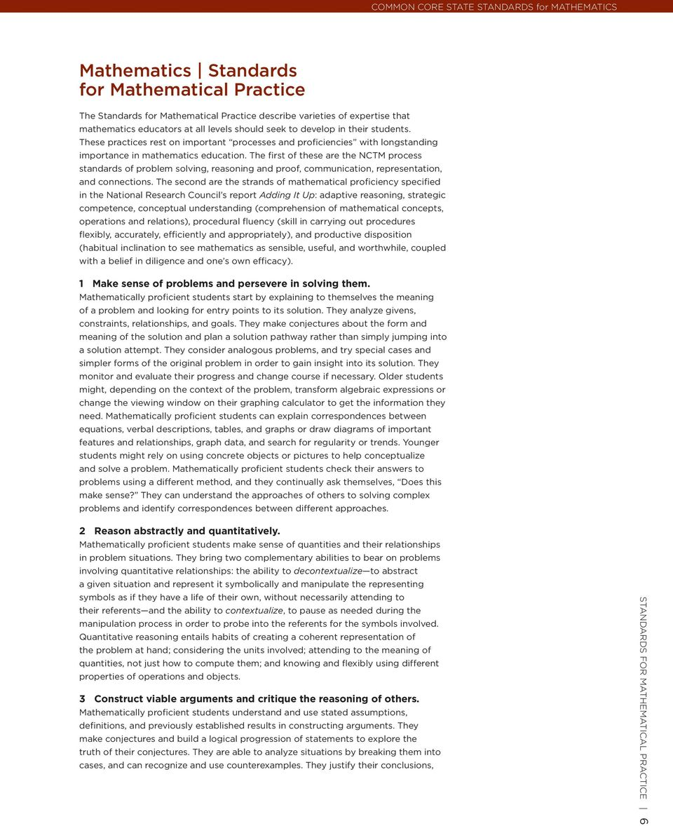 The first of these are the NCTM process standards of problem solving, reasoning and proof, communication, representation, and connections.