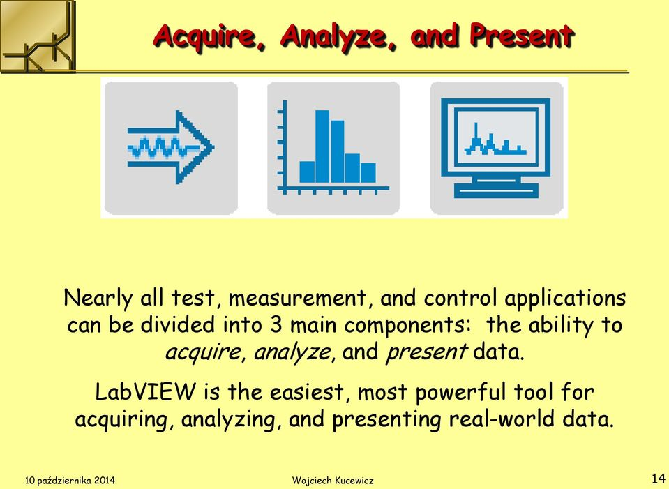 analyze, and present data.