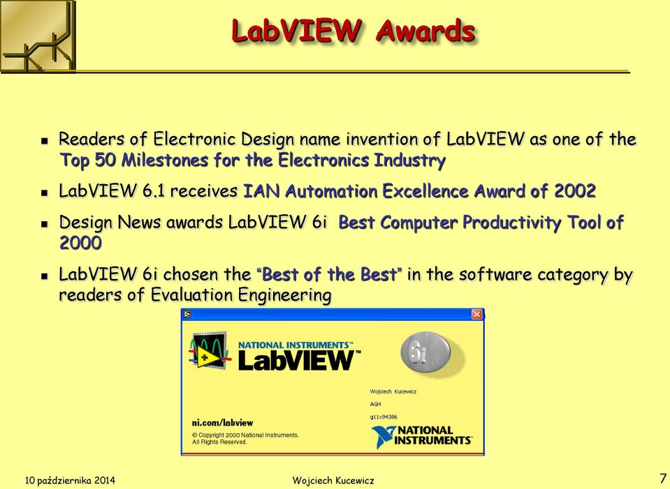 1 receives IAN Automation Excellence Award of 2002 Design News awards LabVIEW 6i Best Computer
