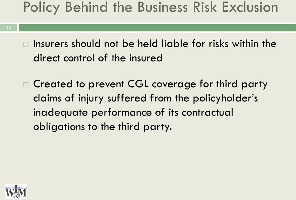 prevent CGL coverage for third party claims of injury suffered from the