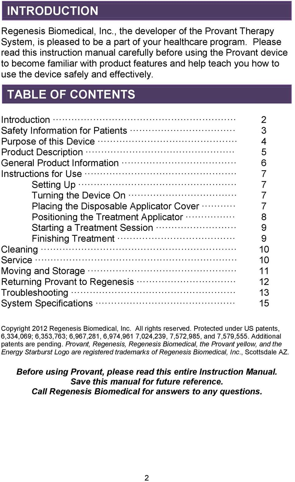 TABLE OF CONTENTS Introduction 2 Safety Information for Patients 3 Purpose of this Device 4 Product Description 5 General Product Information 6 Instructions for Use 7 Setting Up 7 Turning the Device