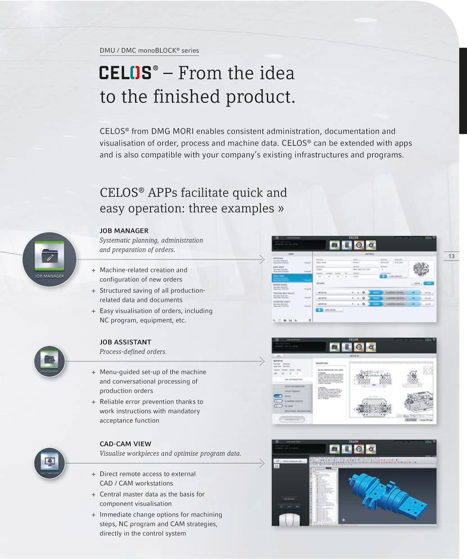 CELOS APPs facilitate quick and easy operation: three examples» JOB MANAGER Systematic planning, administration and preparation of orders.