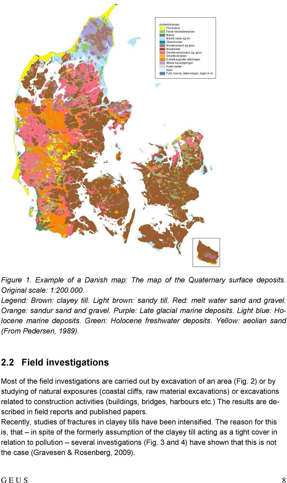 2 Field investigations Most of the field investigations are carried out by excavation of an area (Fig.
