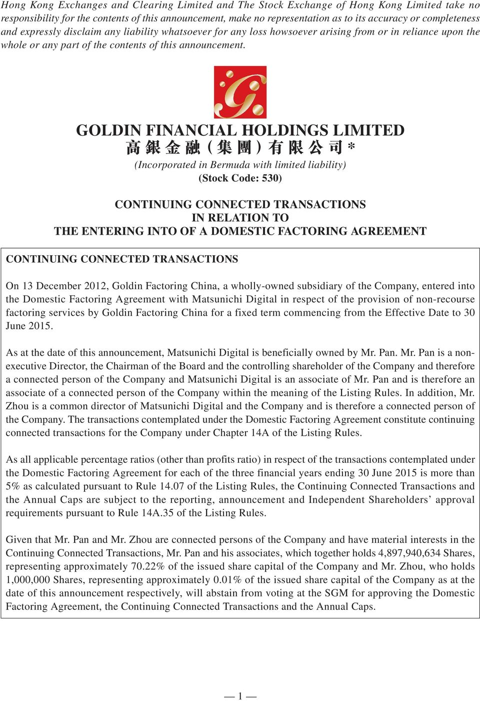 GOLDIN FINANCIAL HOLDINGS LIMITED * (Incorporated in Bermuda with limited liability) (Stock Code: 530) CONTINUING CONNECTED TRANSACTIONS IN RELATION TO THE ENTERING INTO OF A DOMESTIC FACTORING