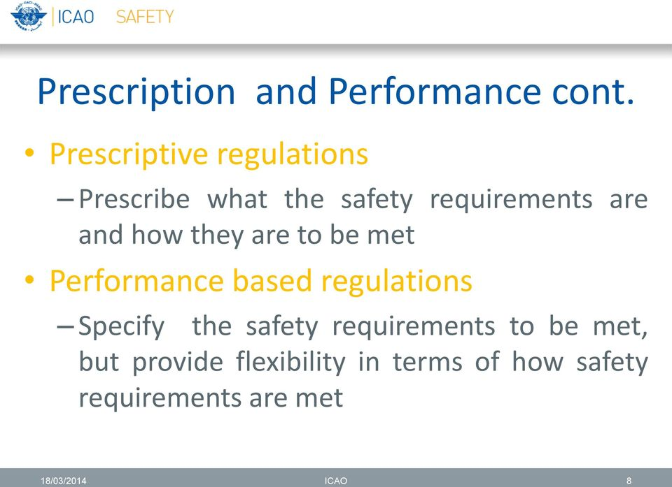 and how they are to be met Performance based regulations Specify the