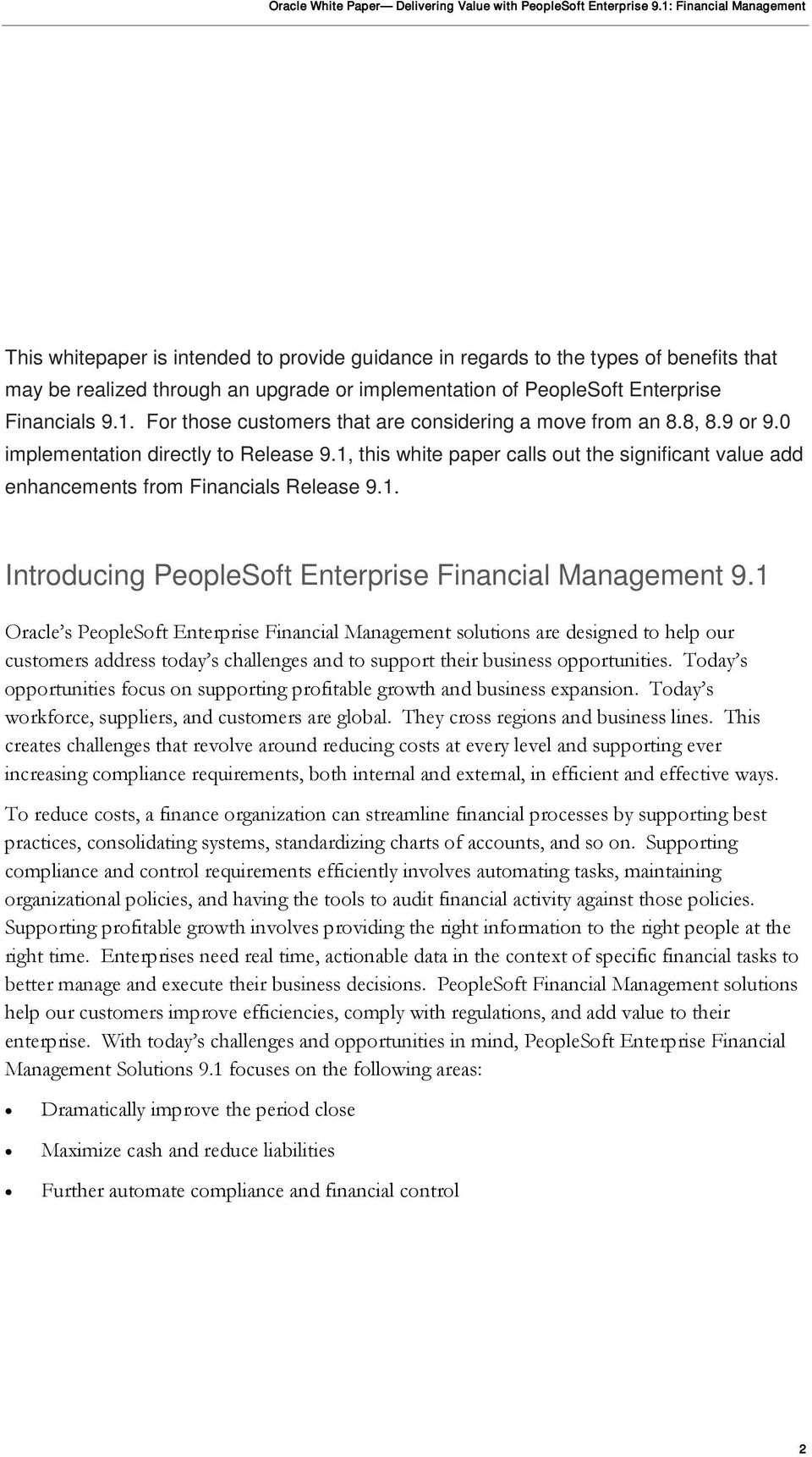 1, this white paper calls out the significant value add enhancements from Financials Release 9.1. Introducing PeopleSoft Enterprise Financial Management 9.