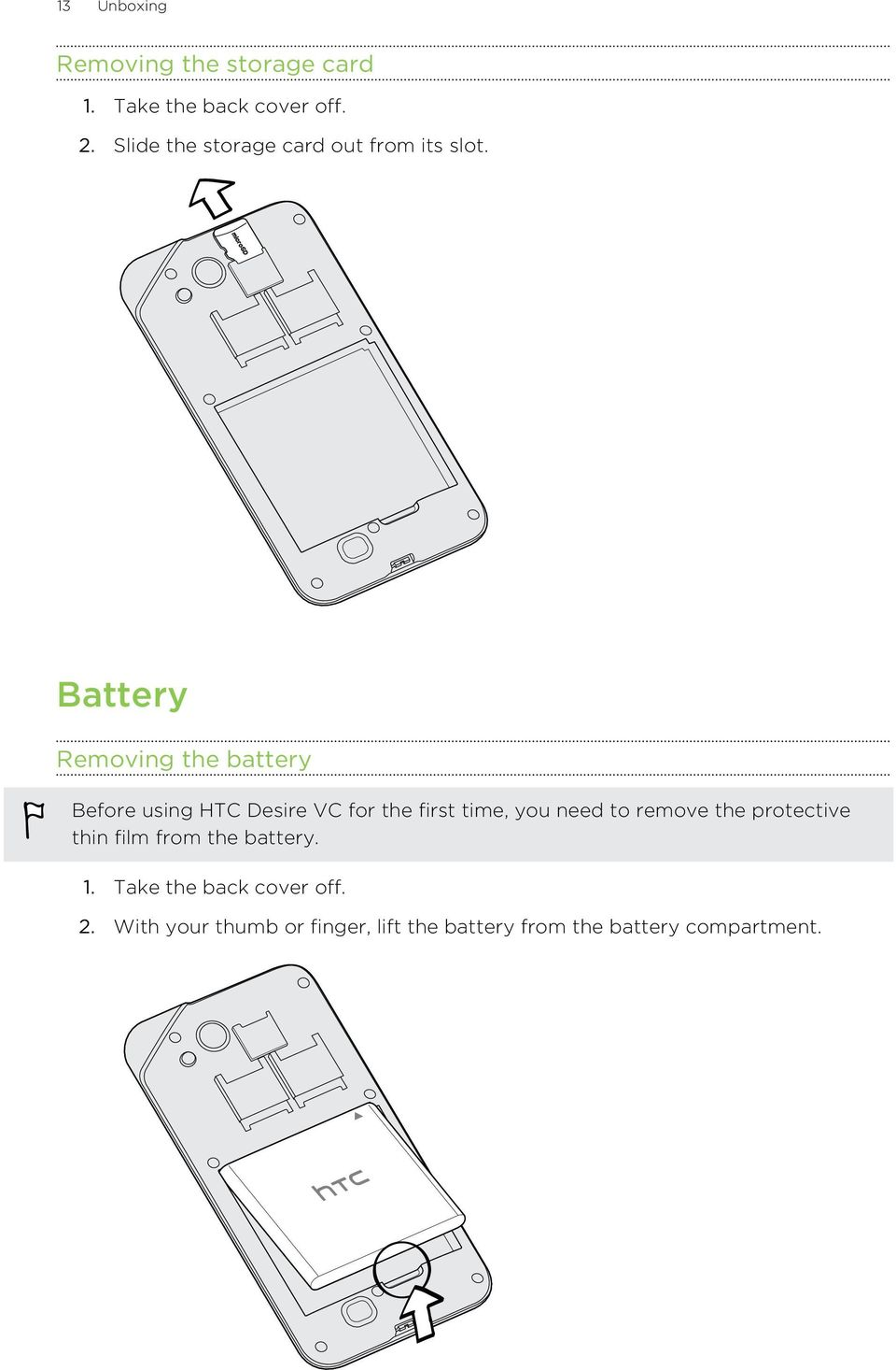 Battery Removing the battery Before using HTC Desire VC for the first time, you need to