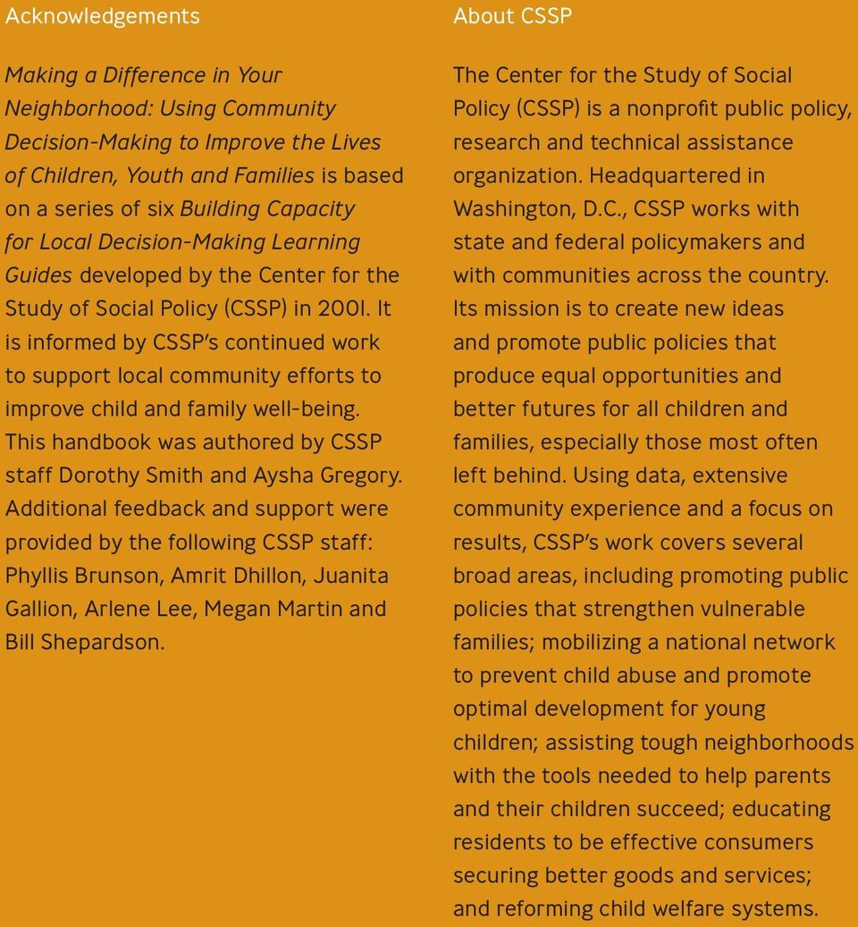 It is informed by CSSP s continued work to support local community efforts to improve child and family well-being. This handbook was authored by CSSP staff Dorothy Smith and Aysha Gregory.