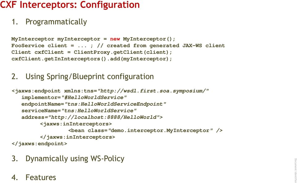 "Using Spring/Blueprint configuration <jaxws:endpoint xmlns:tns=""http://wsdl.first.soa."
