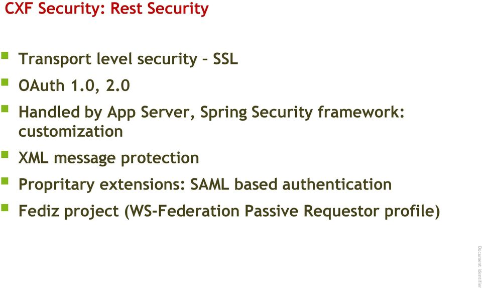 customization XML message protection Propritary extensions: SAML