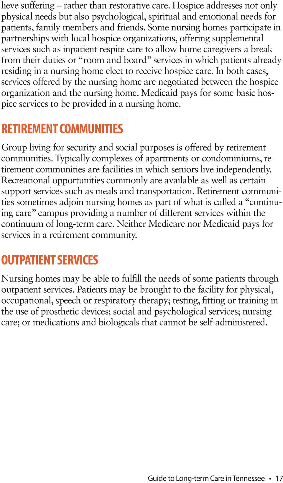 room and board services in which patients already residing in a nursing home elect to receive hospice care.
