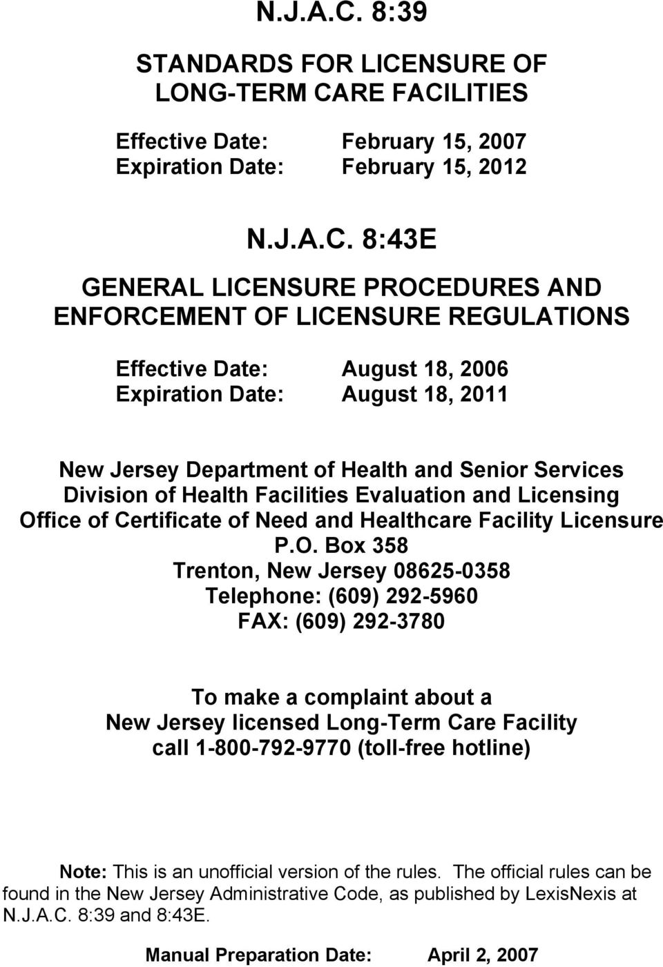 REGULATIONS Effective Date: August 18, 2006 Expiration Date: August 18, 2011 New Jersey Department of Health and Senior Services Division of Health Facilities Evaluation and Licensing Office of