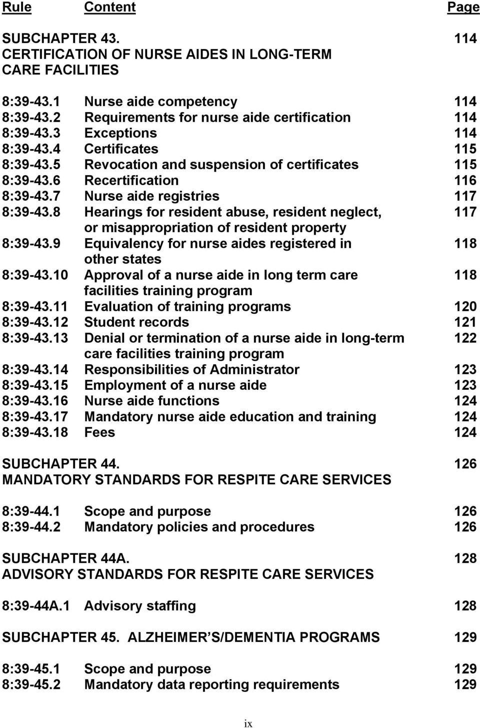8 Hearings for resident abuse, resident neglect, 117 or misappropriation of resident property 8:39-43.9 Equivalency for nurse aides registered in 118 other states 8:39-43.