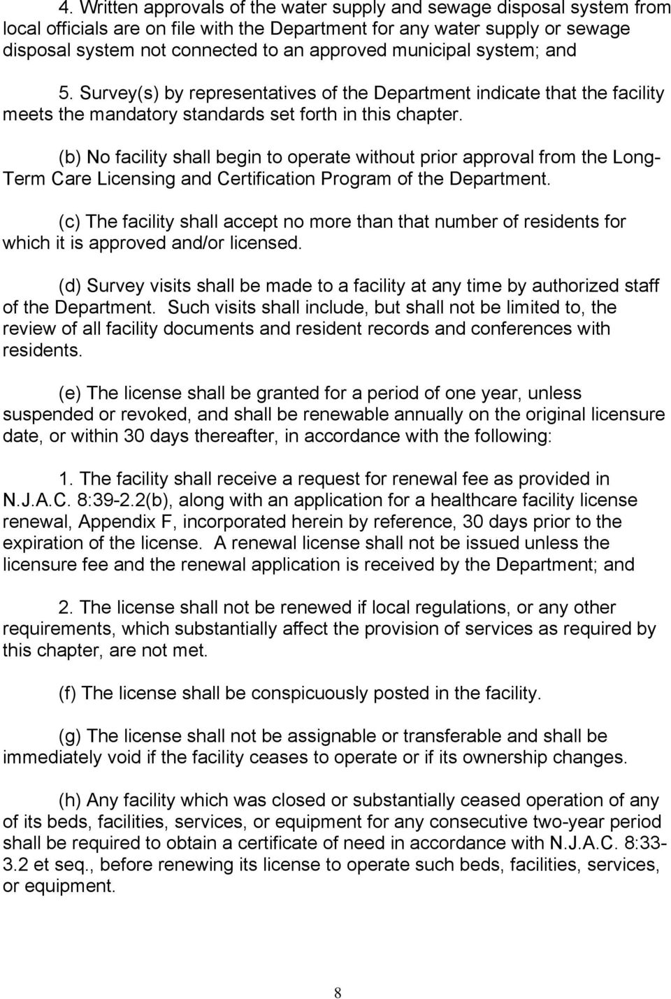 (b) No facility shall begin to operate without prior approval from the Long- Term Care Licensing and Certification Program of the Department.