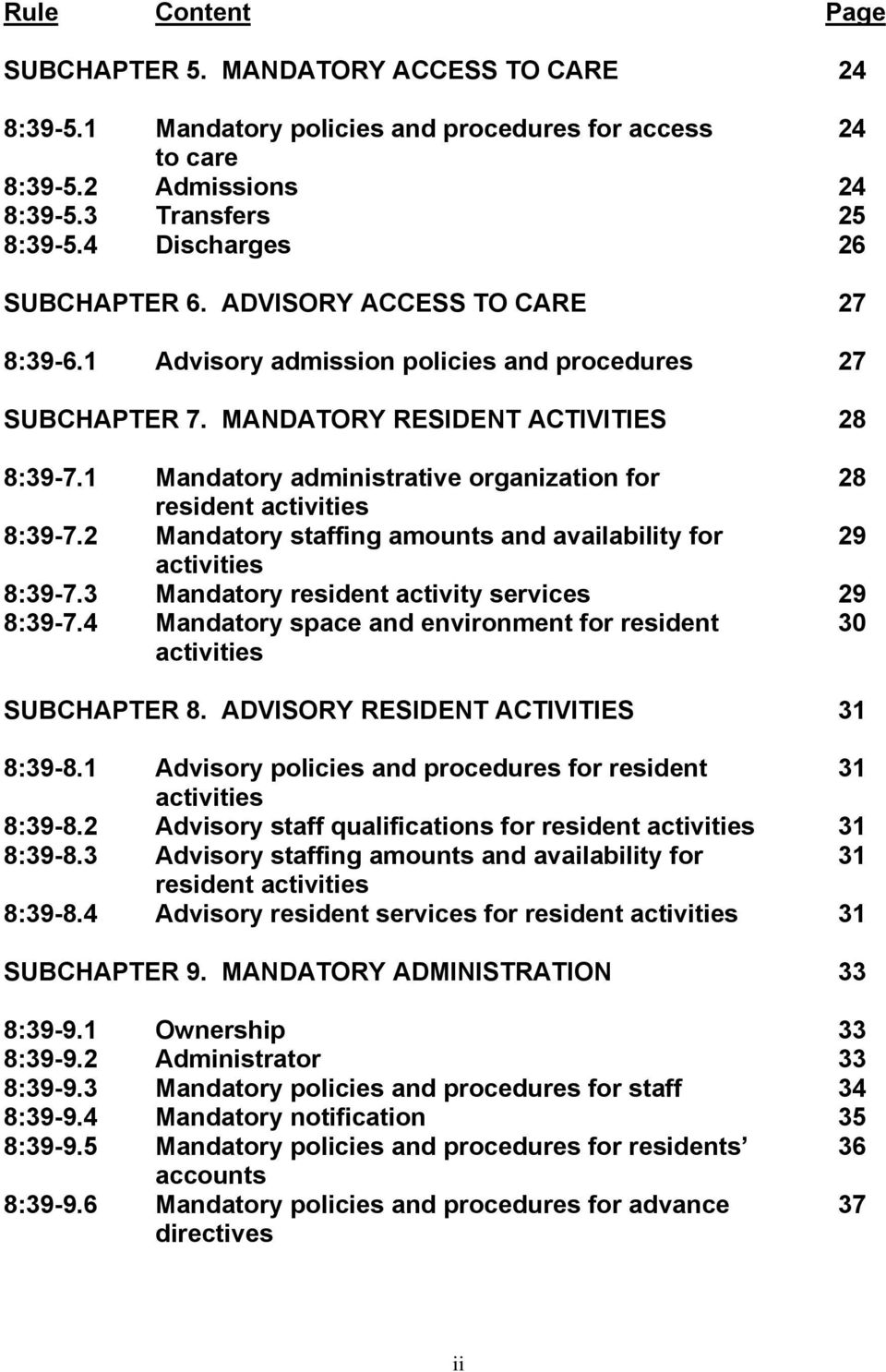 1 Mandatory administrative organization for 28 resident activities 8:39-7.2 Mandatory staffing amounts and availability for 29 activities 8:39-7.3 Mandatory resident activity services 29 8:39-7.