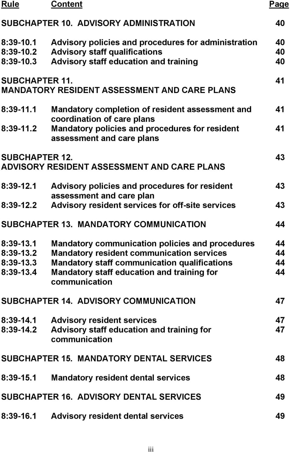 1 Mandatory completion of resident assessment and 41 coordination of care plans 8:39-11.2 Mandatory policies and procedures for resident 41 assessment and care plans SUBCHAPTER 12.