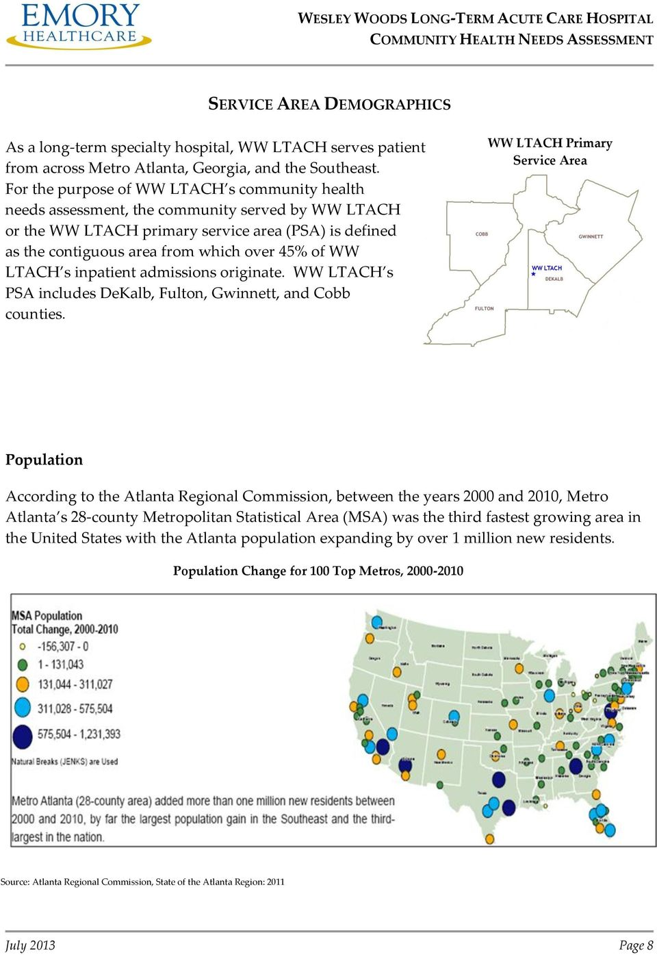 WW LTACH s inpatient admissions originate. WW LTACH s PSA includes DeKalb, Fulton, Gwinnett, and Cobb counties.