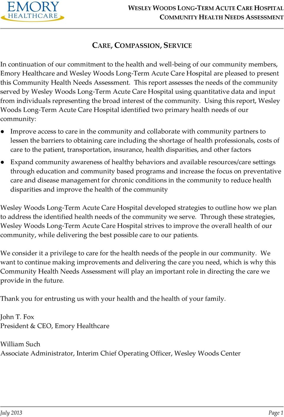 This report assesses the needs of the community served by Wesley Woods Long-Term Acute Care Hospital using quantitative data and input from individuals representing the broad interest of the