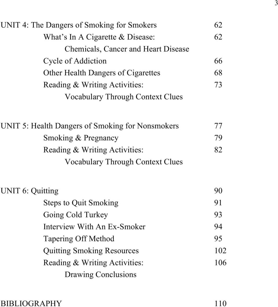 Smoking & Pregnancy 79 Reading & Writing Activities: 82 Vocabulary Through Context Clues UNIT 6: Quitting 90 Steps to Quit Smoking 91 Going Cold Turkey