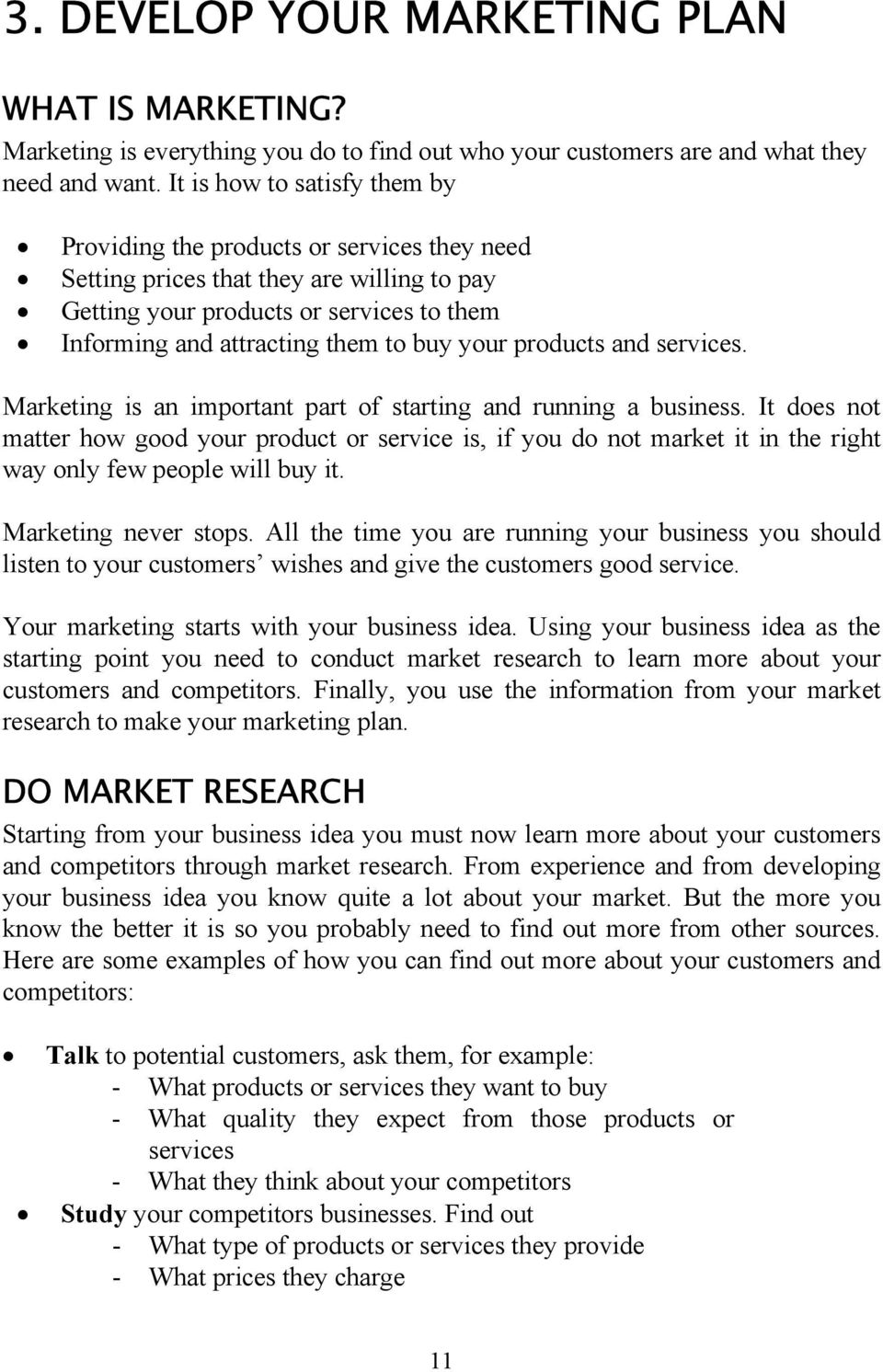 your products and services. Marketing is an important part of starting and running a business.