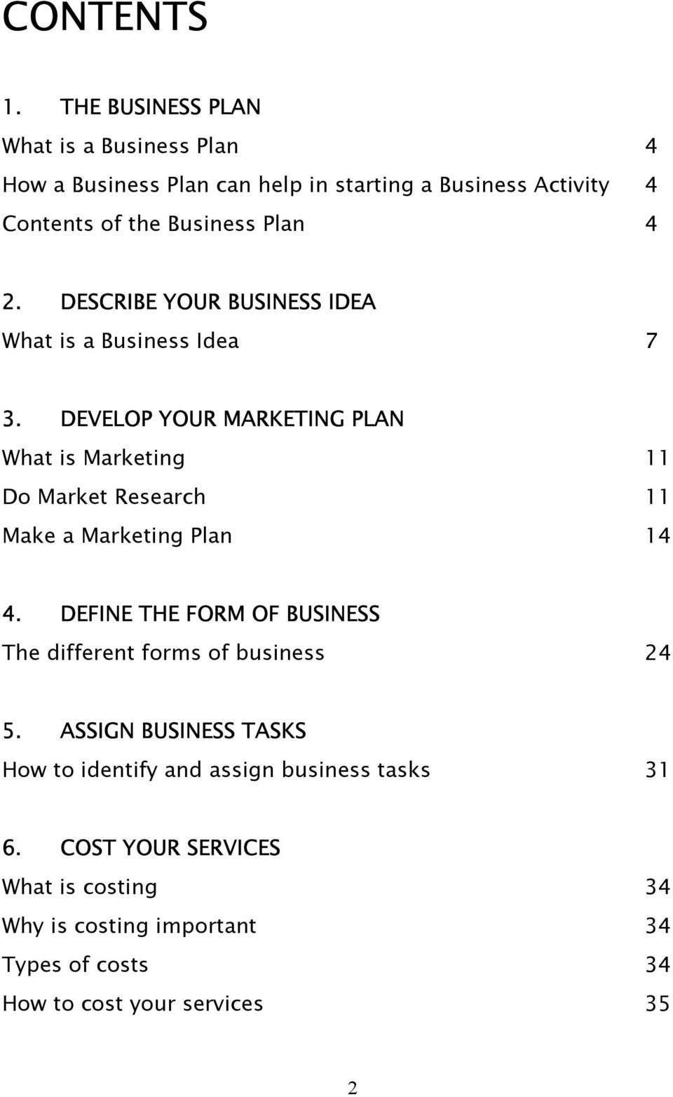 2. DESCRIBE YOUR BUSINESS IDEA What is a Business Idea 7 3.