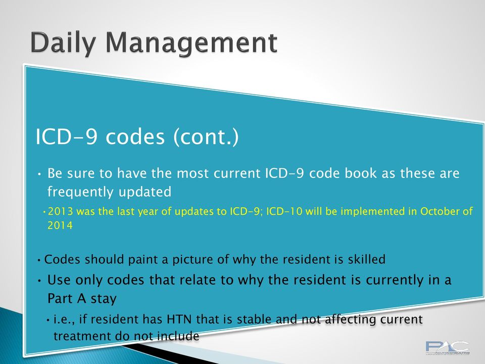 year of updates to ICD-9; ICD-10 will be implemented in October of 2014 Codes should paint a picture of