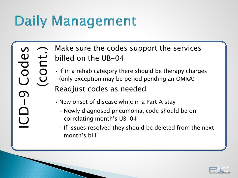 should be therapy charges (only exception may be period pending an OMRA) Readjust codes as needed