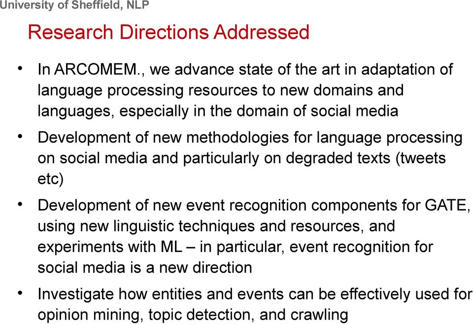 Development of new methodologies for language processing on social media and particularly on degraded texts (tweets etc) Development of new event