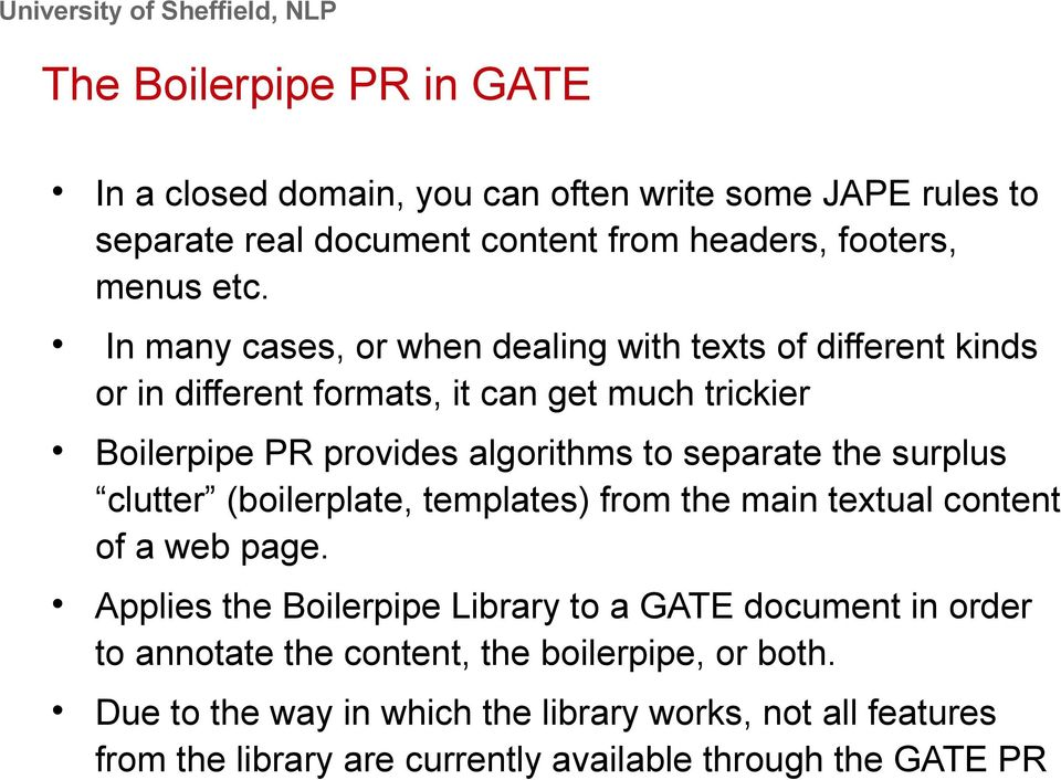 the surplus clutter (boilerplate, templates) from the main textual content of a web page.