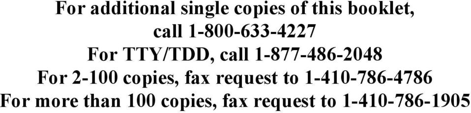 For 2-100 copies, fax request to 1-410-786-4786