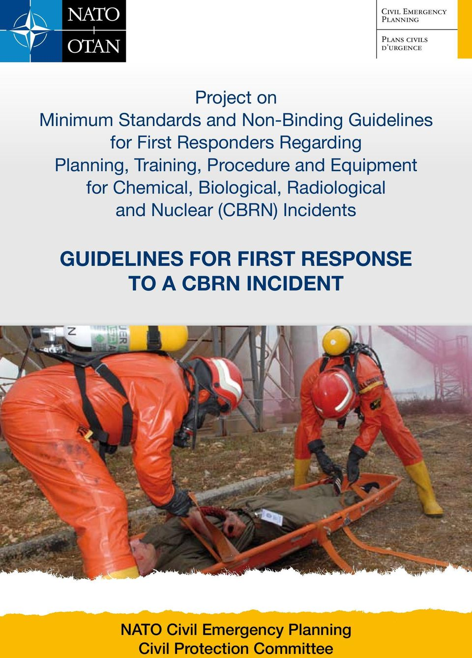 Equipment for Chemical, Biological, Radiological and Nuclear (CBRN) Incidents