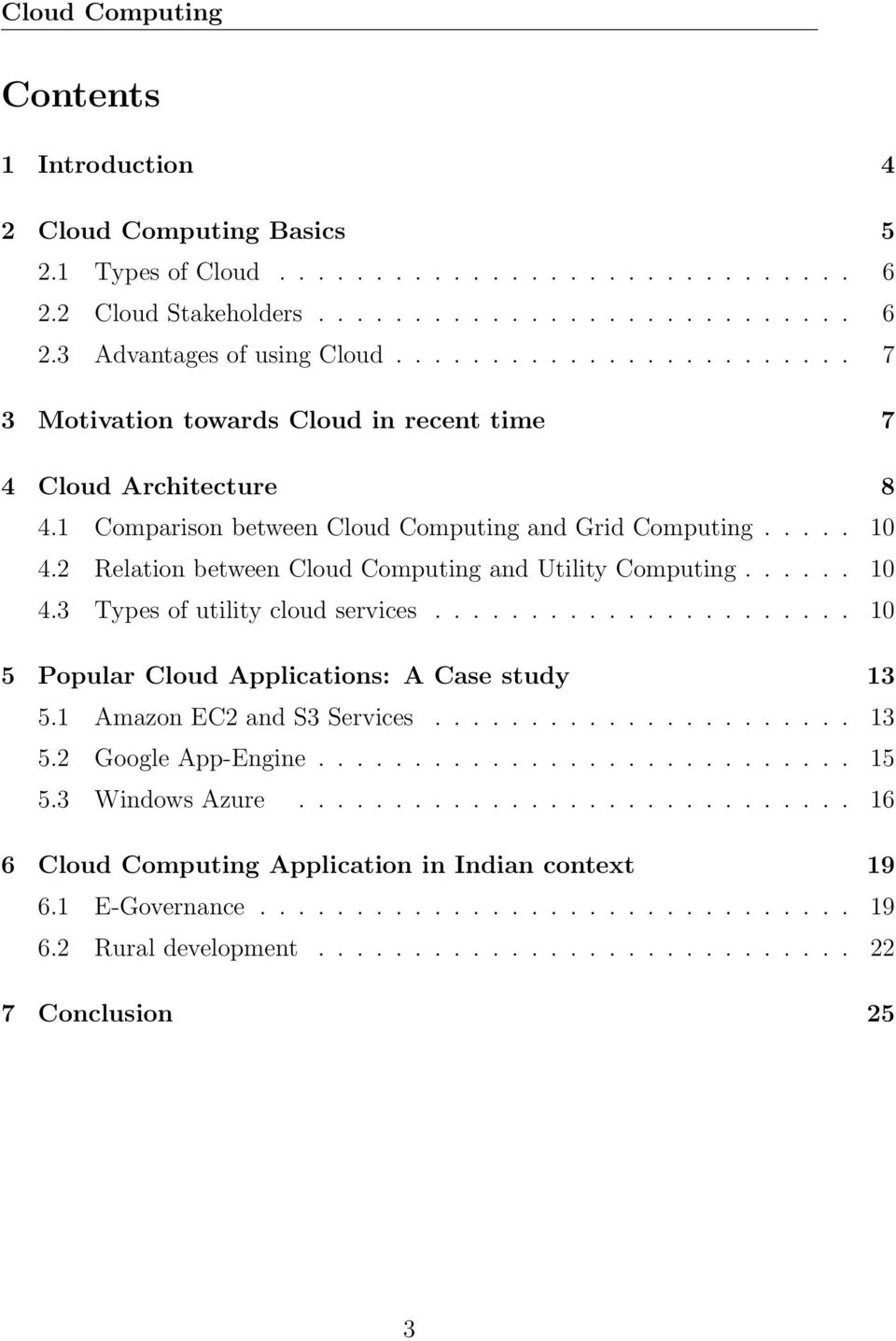 2 Relation between Cloud Computing and Utility Computing...... 10 4.3 Types of utility cloud services...................... 10 5 Popular Cloud Applications: A Case study 13 5.