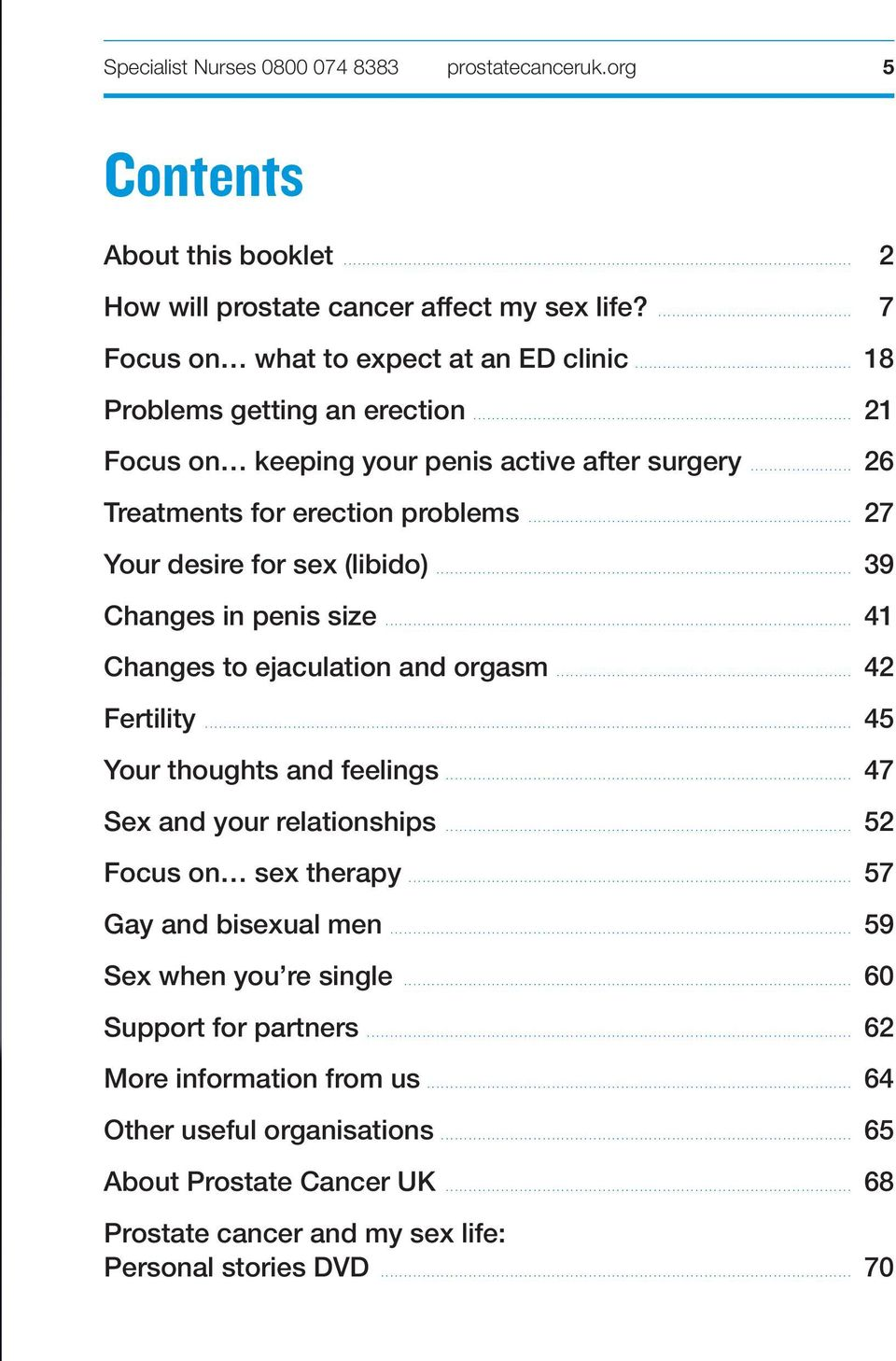 ... 41 Changes to ejaculation and orgasm.... 42 Fertility.... 45 Your thoughts and feelings.... 47 Sex and your relationships.... 52 Focus on sex therapy.... 57 Gay and bisexual men.