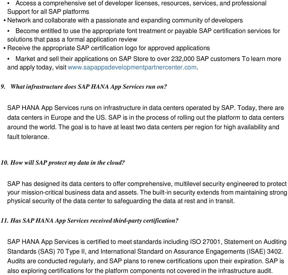 approved applications Market and sell their applications on SAP Store to over 232,000 SAP customers To learn more and apply today, visit www.sapappsdevelopmentpartnercenter.com. 9.