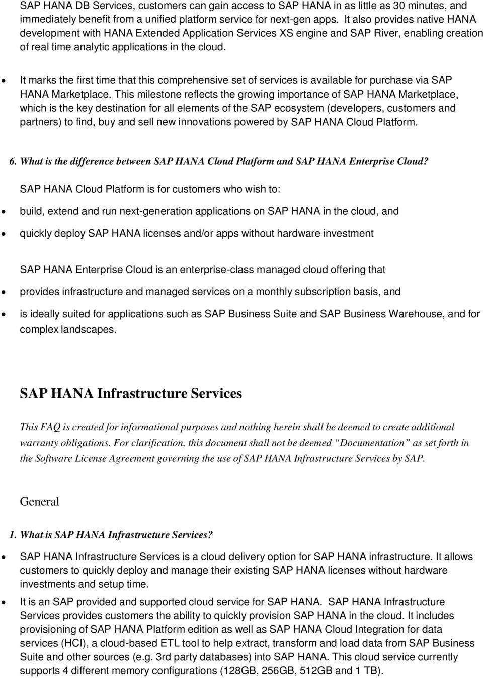 It marks the first time that this comprehensive set of services is available for purchase via SAP HANA Marketplace.