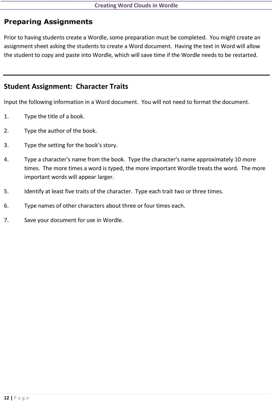 Student Assignment: Character Traits Input the following information in a Word document. You will not need to format the document. 1. Type the title of a book. 2. Type the author of the book. 3.