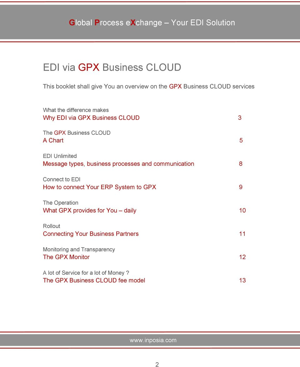Connect to EDI How to connect Your ERP System to GPX 9 The Operation What GPX provides for You daily 10 Rollout Connecting Your