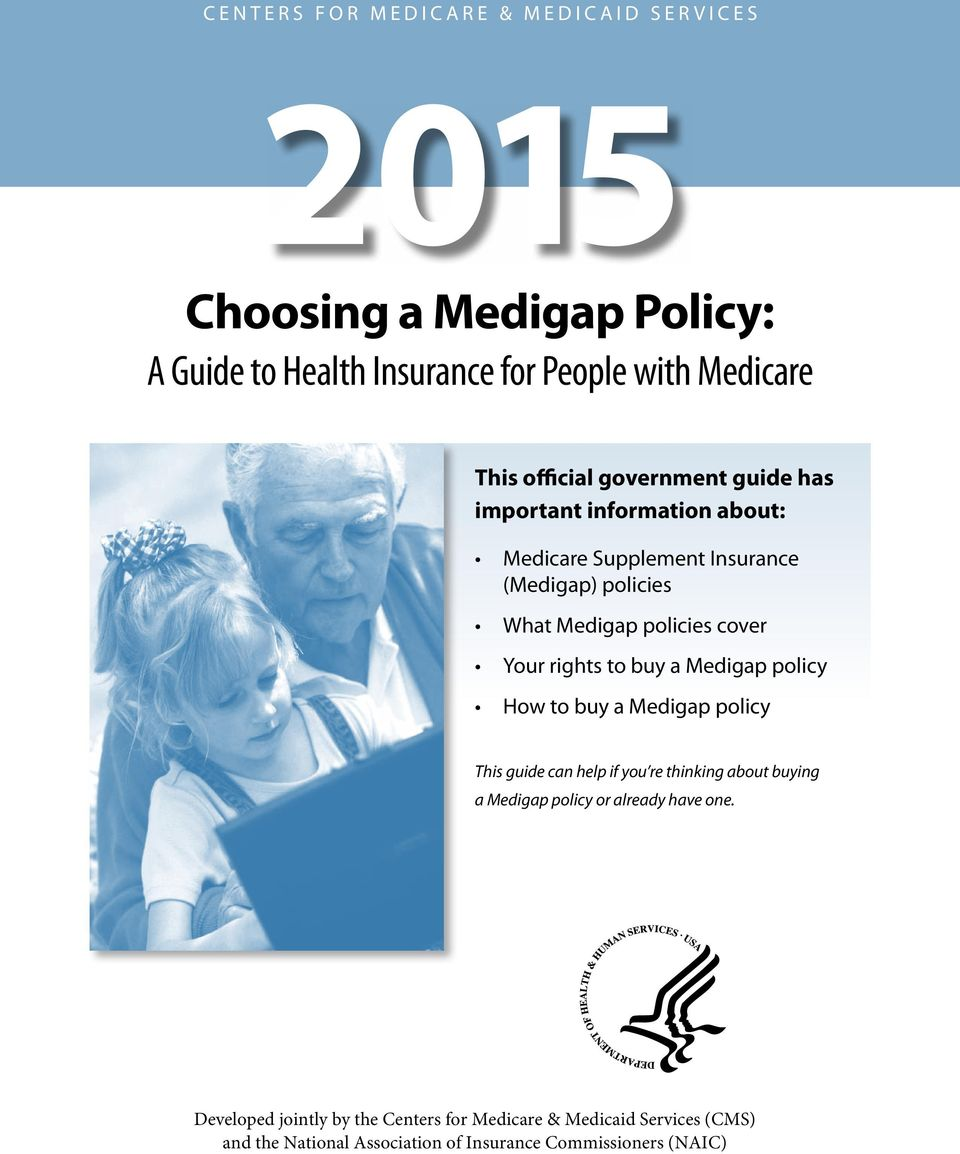 Your rights to buy a Medigap policy How to buy a Medigap policy This guide can help if you re thinking about buying a Medigap policy or